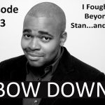 Episode 33 | I Fought a Beyonce Stan…and I Won