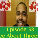 Episode 38 | Advice About Threesomes