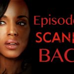 Episode 37 | Scandal BACK!