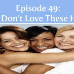 Episode 49 | We Don't Love These Hoes