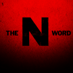 The N-Word Is My Right & Wrong