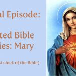 Twisted Bible Stories | Mary Was the Baddest Chick of the Bible