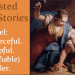 Twisted Bible Stories: Jael